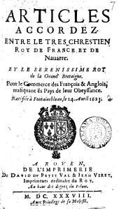 Articles accordez entre le ... roy de France et de Nauarre, et le ... roy de la Grand' Bretaigne, pour le commerce des François & Anglois, trafiquant és pays de leur obeyssance ... 1623: Volume 7