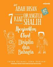 7 Kiat Orangtua Shalih Menjadikan Anak Disiplin dan Bahagia