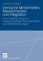 Ethnische Minderheiten  Massenmedien und Integration PDF