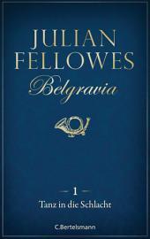 Belgravia (1) - Tanz in die Schlacht