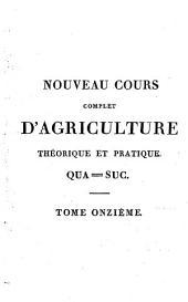 Nouveau cours complet d'agriculture théorique et pratique ... ou Dictionnaire raisonné et universel d'agriculture: Volume11