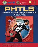 PHTLS French  Secours et soins prehospitaliers aux traumatises  Huitieme Edition PDF