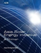 Asia Solar Energy Initiative: A Primer