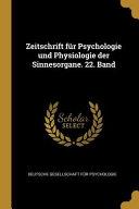 Zeitschrift F  r Psychologie Und Physiologie Der Sinnesorgane  22  Band PDF