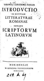 Theophili Christoph. Harles Introductio in notitiam litteraturae Romanae: inprimis scriptorum Latinorum