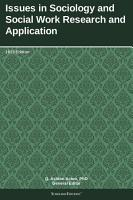 Issues in Sociology and Social Work Research and Application  2013 Edition PDF