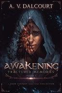 Awakening Fractured Memories Volume 01