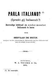 Parla Italiano?: (spreekt gij Italiaansch?) : eenvoudige leiddraad om zonder meester Italiaansch te leeren
