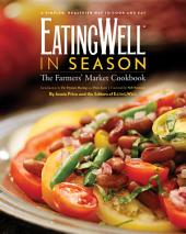 EatingWell in Season: The Farmers' Market Cookbook (EatingWell)