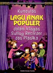 Kumpulan Lagu Anak Populer dalam Iringan Suling Recorder & Pianika