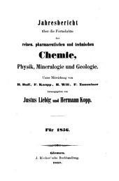 Jahresbericht über die Fortschritte der reinen, pharmaceutischen und technischen Chemie, Physik, Mineralogie und Geologie