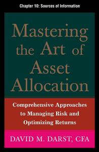Mastering the Art of Asset Allocation  Chapter 10   Sources of Information PDF
