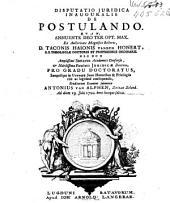 Disputatio juridica inauguralis de postulando: qvam ... ex auctoritate ... Taconis Haionis vanden Honert ...