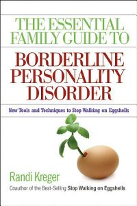 The Essential Family Guide to Borderline Personality Disorder Book