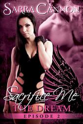 Sacrifice Me: The Dream (Episode 2)