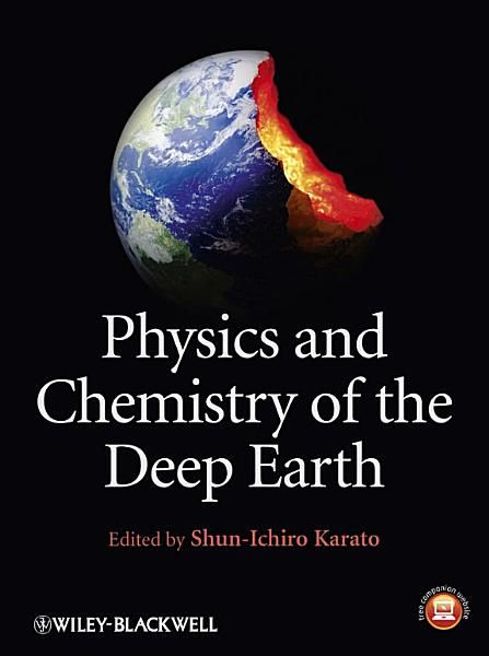 Download Physics and Chemistry of the Deep Earth Book