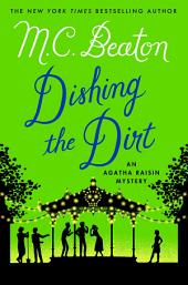 Dishing the Dirt: An Agatha Raisin Mystery