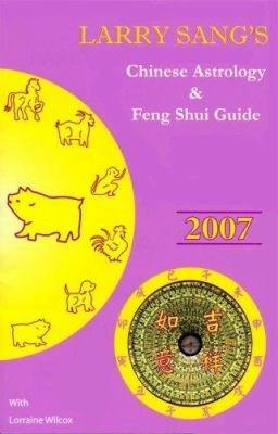 2007 Chinese Astrology and Feng Shui Guide PDF