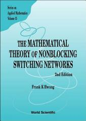 The Mathematical Theory of Nonblocking Switching Networks: Second Edition