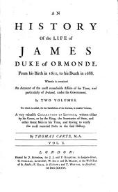 A History of the Life of James Duke of Ormonde: Volume 1