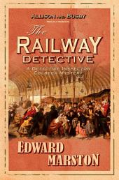 The Railway Detective: The thrilling Victorian mystery