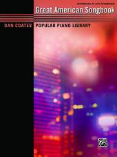 Dan Coates Popular Piano Library: Great American Songbook: Intermediate to Late Intermediate Piano Duet for 1 Piano, 4 Hands