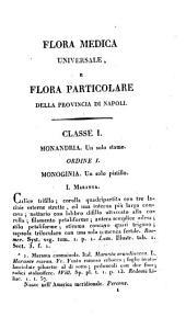 Flora medica universale, e flora particolare della provincia di Napoli: Volume 1