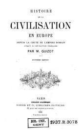 Histoire de la civilisation en Europe: depuis la chute de l'Empire romain jusqu'à la Révolution française