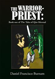 The Warrior-Priest: Book one of The Tales of Qire-Mersnal