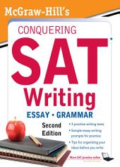 McGraw-Hill's Conquering SAT Writing, Second Edition: Edition 2