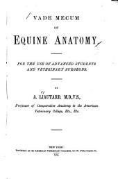 Vade Mecum of Equine Anatomy: For the Use of Advanced Students and Veterinary Surgeons