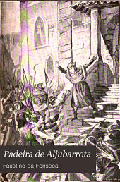 Padeira de Aljubarrota: romance historico, Volume 1