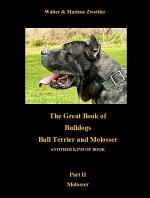 The Great Book Of Bulldogs Bull Terrier and Molosser