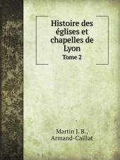 Histoire des ?glises et chapelles de Lyon