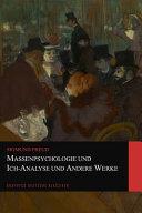 Massenpsychologie und Ich Analyse und Andere Werke  Graphyco Deutsche Klassiker  PDF