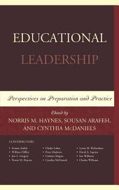 Educational Leadership: Perspectives on Preparation and Practice