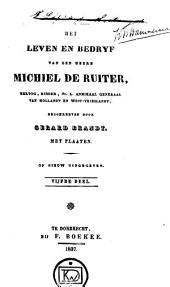 Het leven en bedryf van den Heere Michiel de Ruiter, hertog, ridder, &c. 1. admiraal generaal van Hollandt en West-Vrieslandt: Volume 5
