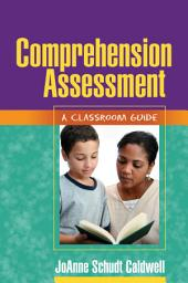 Comprehension Assessment: A Classroom Guide