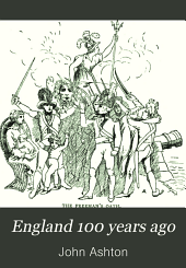 England 100 years ago: or, The dawn of the XIXth century; a social sketch of the times