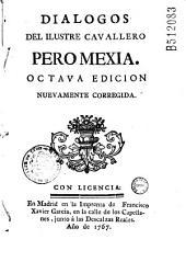 Dialogos del ilustre cavallero Pero Mexia