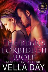 The Bear's Forbidden Wolf: A Hot Paranormal Fantasy Saga