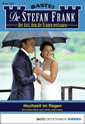 Dr. Stefan Frank - Folge 2226: Hochzeit im Regen