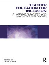 Teacher Education for Inclusion: Changing Paradigms and Innovative Approaches