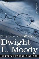 Life and Work of Dwight L  Moody PDF