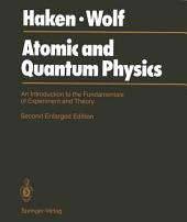 Atomic and Quantum Physics: An Introduction to the Fundamentals of Experiment and Theory, Edition 2