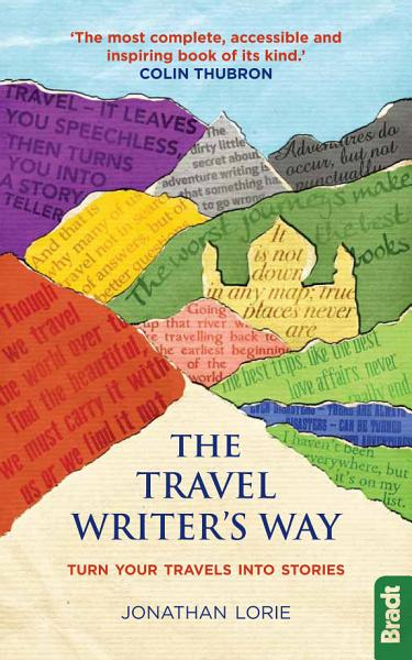 Download The Travel Writer s Way Book