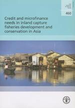 Credit and Microfinance Needs in Inland Capture Fisheries Development and Conservation in Asia