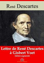 Lettre de René Descartes à Gisbert Voet: Nouvelle édition augmentée