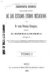 Correspondencia diplomática cambiada entre el gobierno de los Estados Unidos mexicanos y los de varias potencias extranjeras: Volumen 1