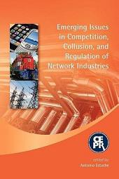 Emerging Issues in Competition, Collusion, and Regulation of Network Industries
